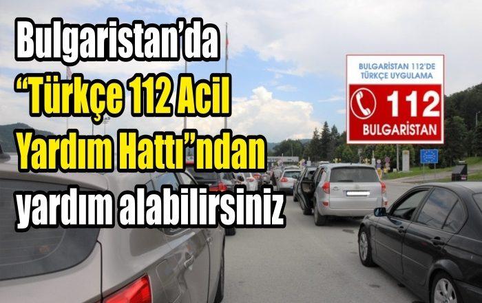 """Bulgaristan'da """"Türkçe 112 Acil Yardım Hattı"""""""