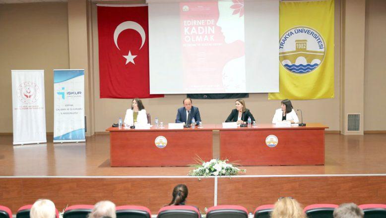 Edirne'de kadın olmak konuşuldu