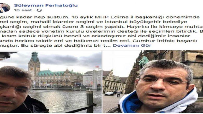 MHP Edirne İl Başkanı Ferhatoğlu sosyal medyadan isyan etti
