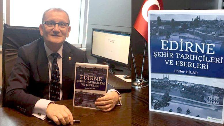 """""""Edirne Şehir Tarihçileri ve Eserleri"""" kitabı yayımlandı"""