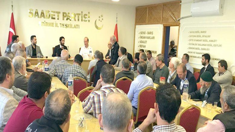 Saadet Partisi Milletvekili Edirne'ye geldi.