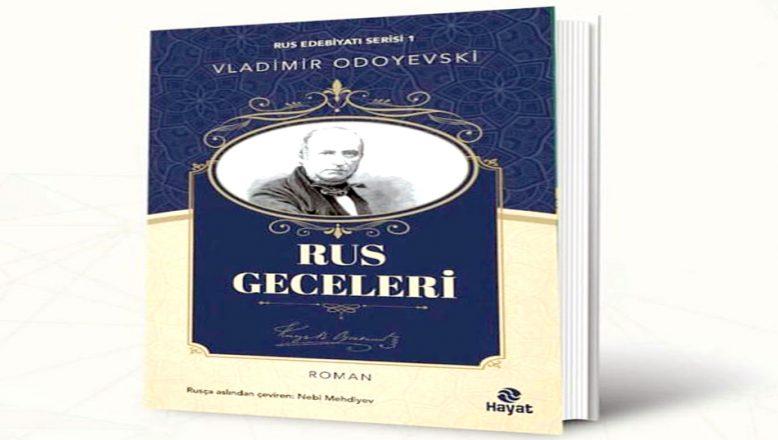 Rus Geceleri adlı romanı, Türkçe'ye çevirdi
