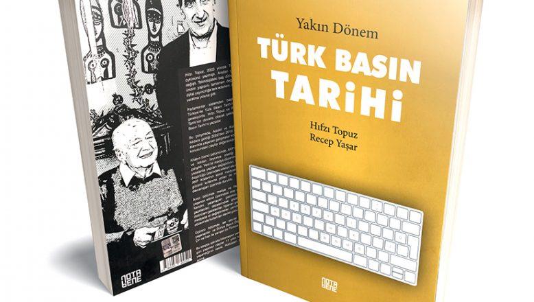 Yakın dönem Türk Basın Tarihi, mercek altında