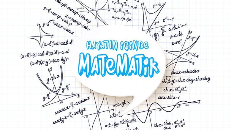 'Hayatın İçinde Matematik'