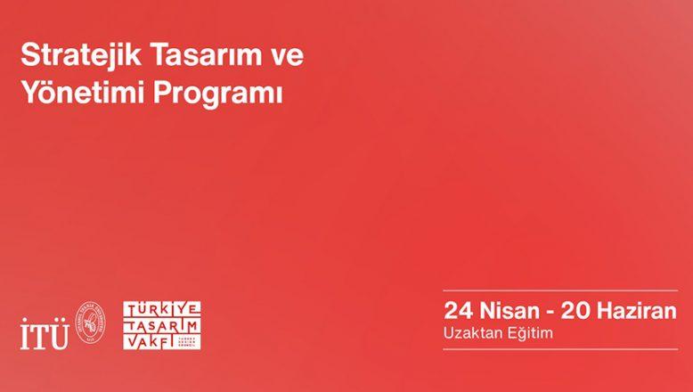 """İstanbul Teknik Üniversitesi ve Türkiye Tasarım Vakfı'ndan: """"Stratejik Tasarım ve Yönetimi"""" Eğitimi"""