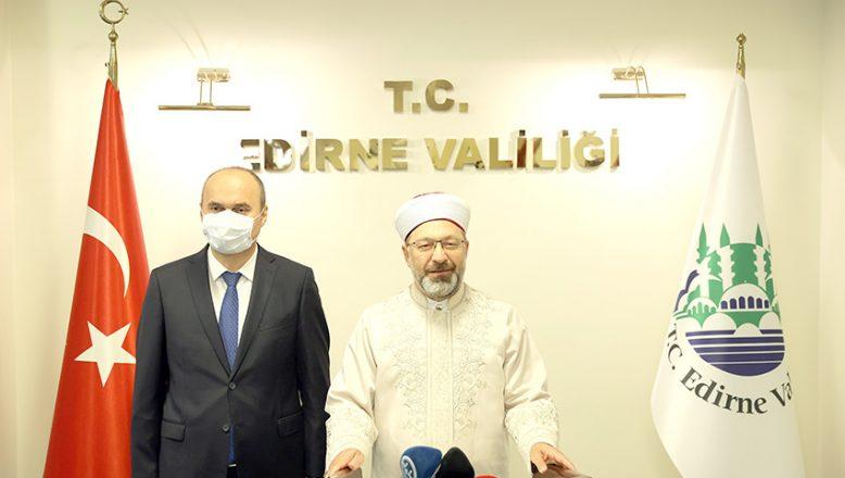 Diyanet İşleri Başkanı Erbaş Edirne'de